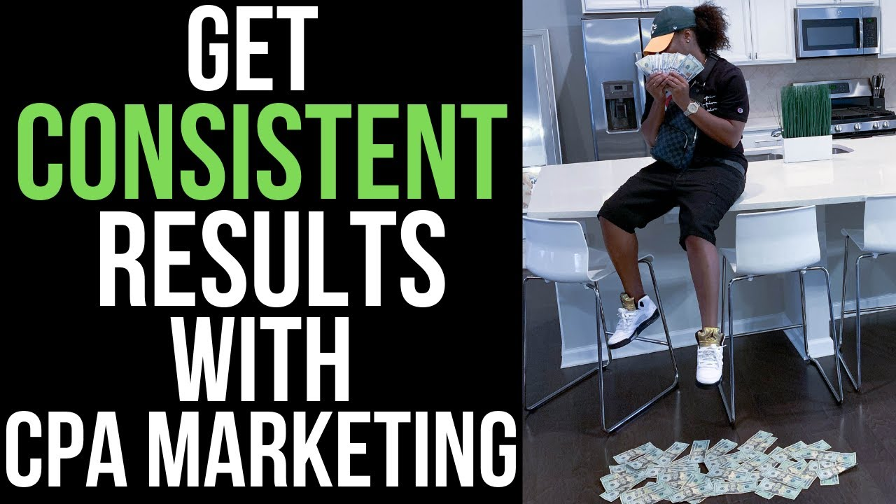 How to Fix CPA Marketing Inconsistencies (Super Affiliate Training)