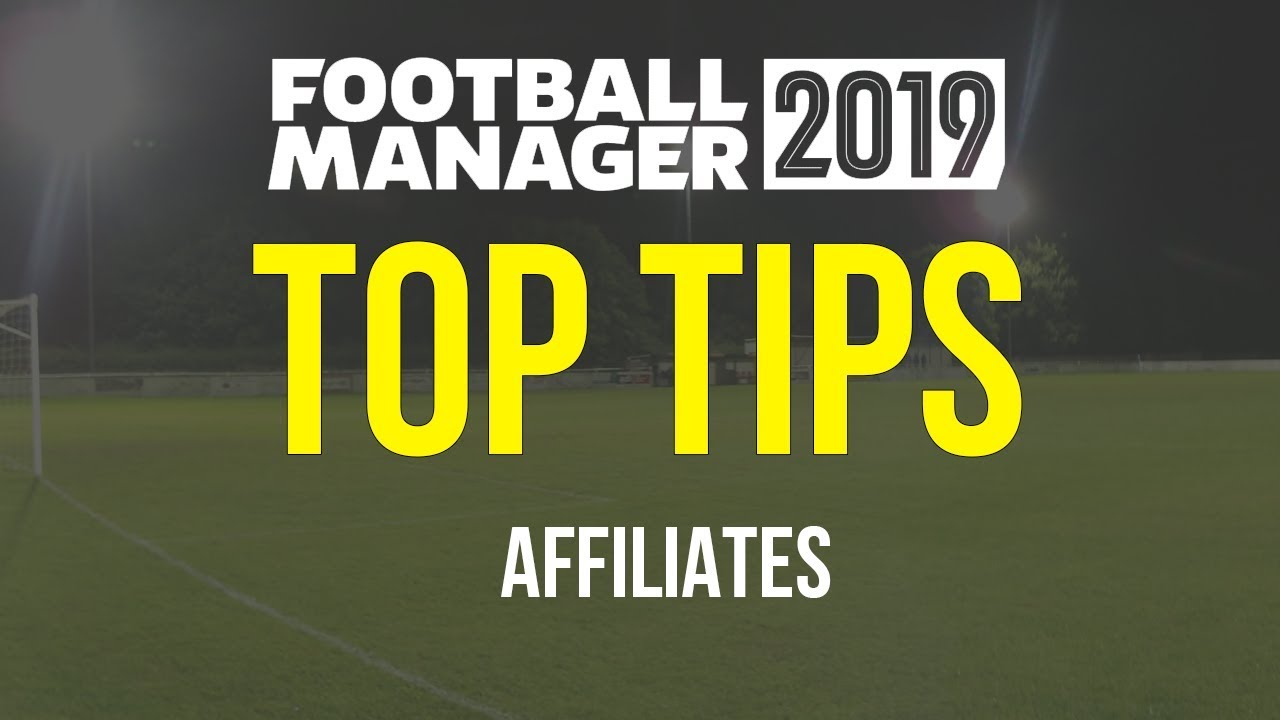 FM19 Affiliates – How to get Football Manager 2019 regens from other counties
