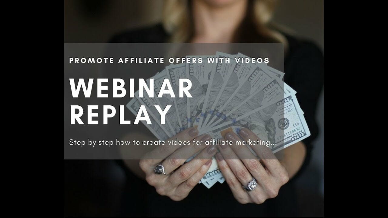 [Webinar Replay] Promoting Affiliate Offers With Video