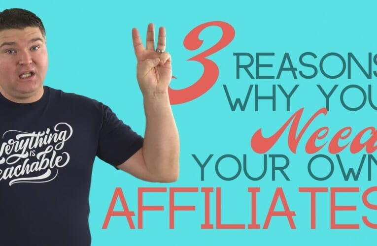 3 Reasons You Need Your Own Affiliates