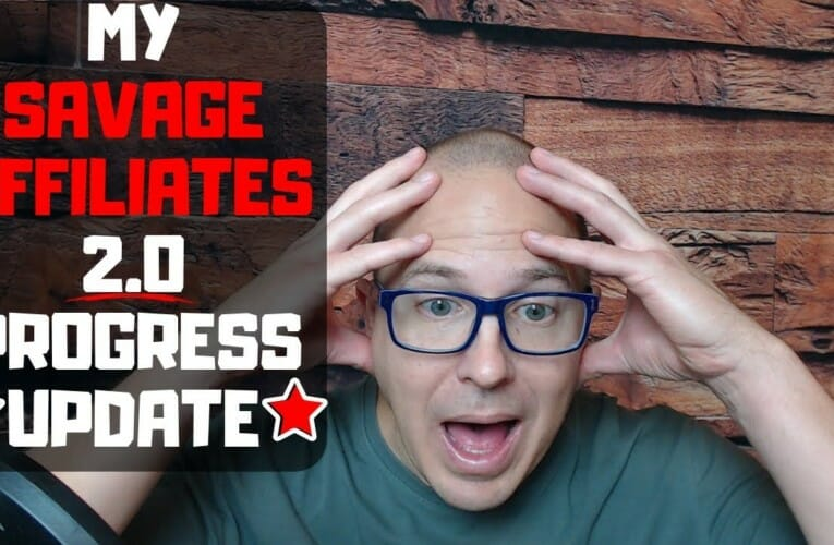 My Update On Savage Affiliates 2.0 – What I Think Thus Far
