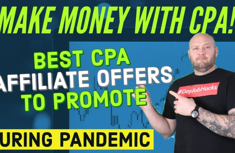 How to Choose the Best Affiliate Offers [During Pandemic] – Top CPA Affiliate Offers