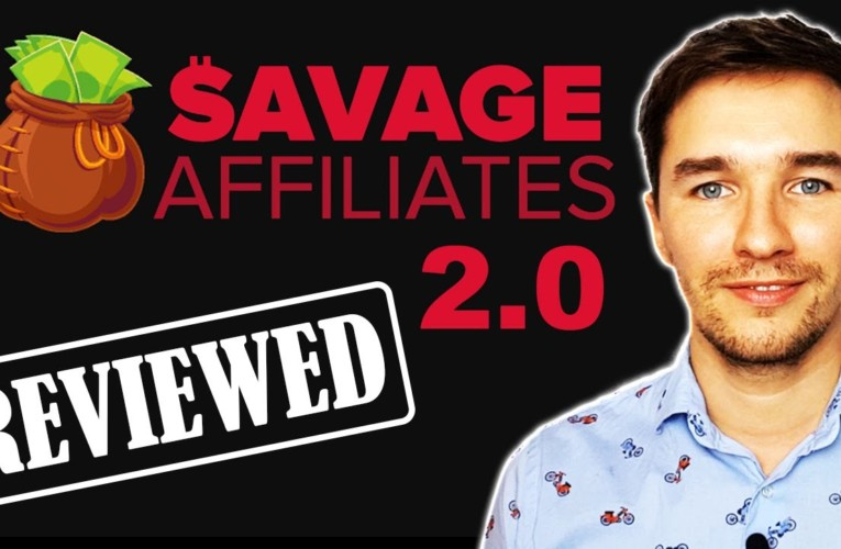 Savage Affiliates 2.0 Super – Review & Walkthrough (Updated 2020)