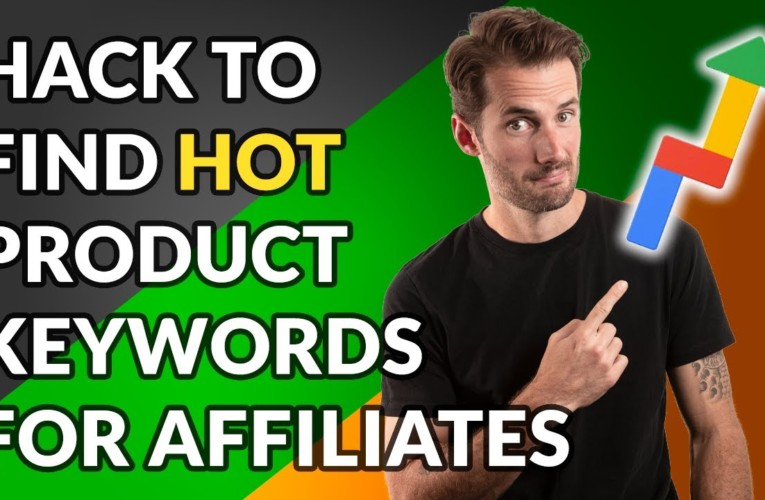 Hack to Find Hot Product Name Keywords for Affiliates