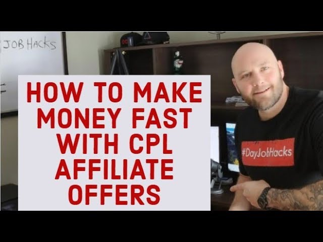 How to Make Money Fast With CPL Affiliate Offers