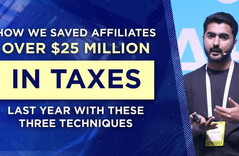 How We Saved Affiliates $25+ Million in Taxes Last Year with These Techniques | Umar M., AWasia 2019