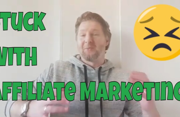 Why Most Affiliates Get Stuck