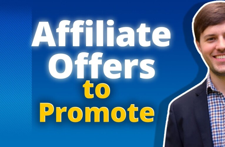 Affiliate Offers to Promote