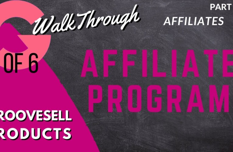 [GrooveFunnels WalkThrough] GrooveSell: Products (Affiliates)