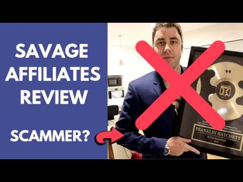 Savage Affiliates by Franklin Hatchett Review 2021 (Is It A Scam?)