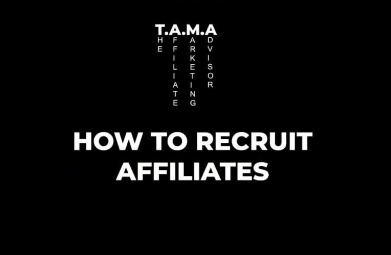 How to Recruit Affiliates and Create a Desirable Affiliate Marketing Program