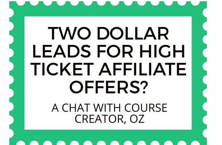 Two Dollar Leads For High Ticket Affiliate Offers?