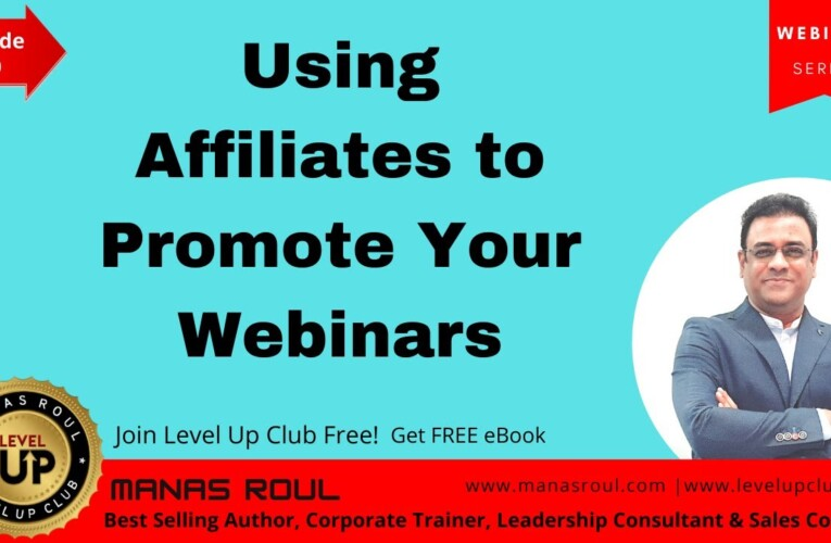 Using Affiliates to Promote Your Webinars | www.levelupclub.in