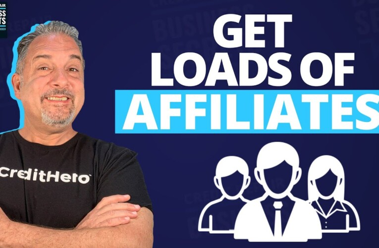 How to Get TONS of Credit Repair Business Affiliates Who Love You! (Credit Repair Affiliate Program)