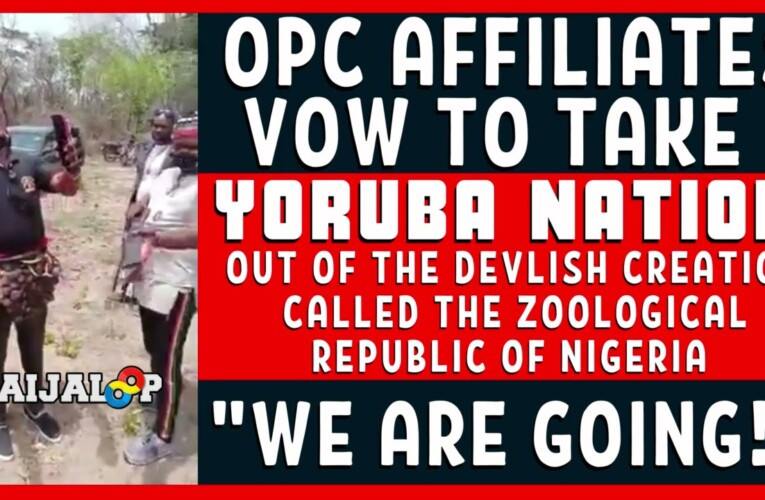 Yoruba Have Risen ! OPC Affiliates Vow To Take Oduduwa Out of the Mis*rable Z🔥🔥ogical Contraption🔥🔥