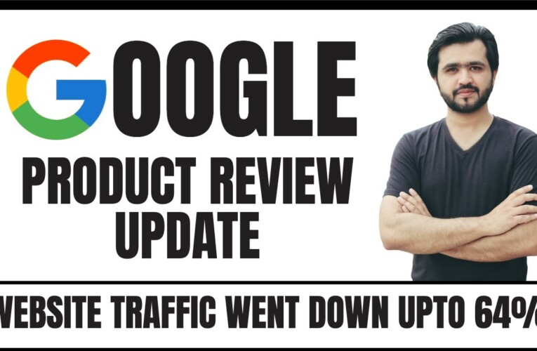 Google Product Reviews Update is Really Big For Affiliates | Traffic Went Down