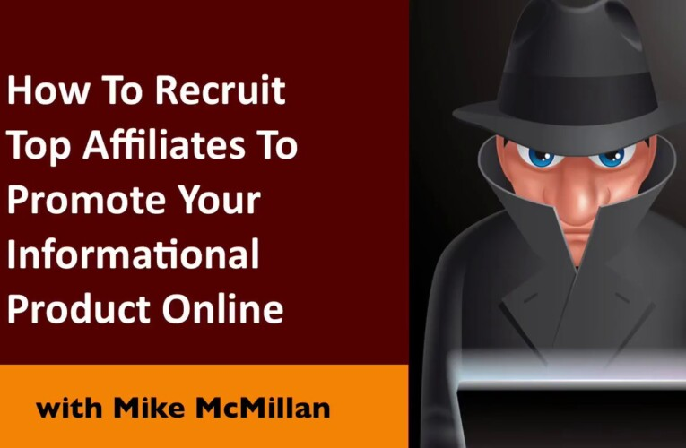 How To Recruit Top Affiliates To Promote Your Informational Product