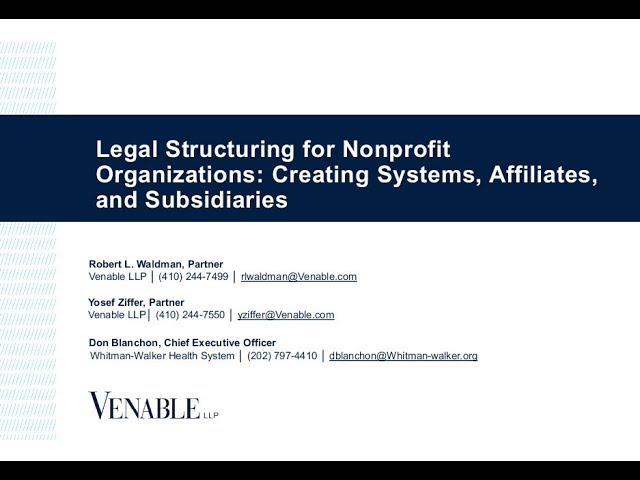 Legal Structuring for Nonprofit Organizations: Creating Systems, Affiliates and Subsidiaries