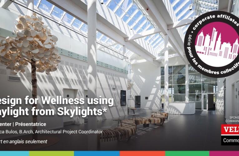 RAIC Corporate Affiliates Webinar – Design for Wellness using Daylight from Skylights | VELUX