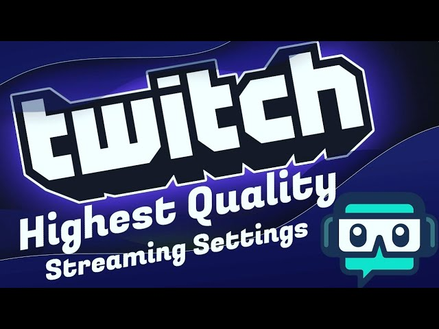 Best High Quality Streaming Settings for Twitch Affiliates on a Single PC Setup