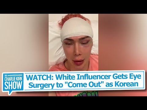 """WATCH: White Influencer Gets Eye Surgery to """"Come Out"""" as Korean"""