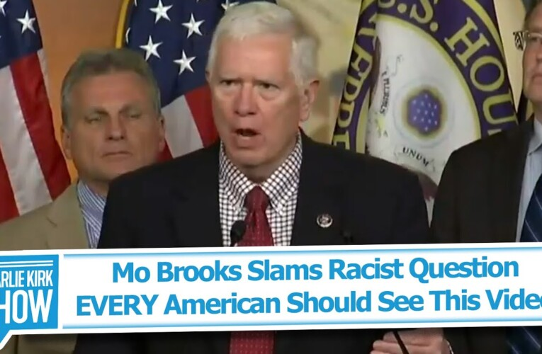 Mo Brooks Slams Racist Reporter—EVERY American Should See This Video