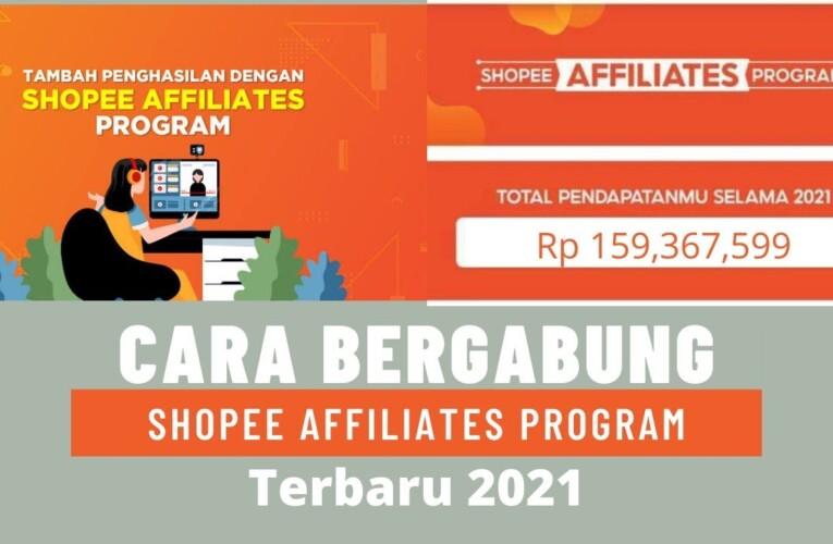 Cara Bergabung di Shopee Affiliates Program Terbaru 2021.