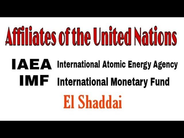 Affiliates of the United Nations.IAEA-International atomic energy agency,IMFJuly19,2021