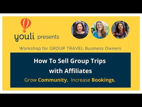 How To Sell Group Trips via Affiliates – Workshop by YouLi