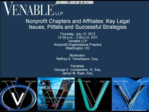 Nonprofit Chapters & Affiliates: Key Legal Issues, Pitfalls & Successful Strategies – July 12, 2012