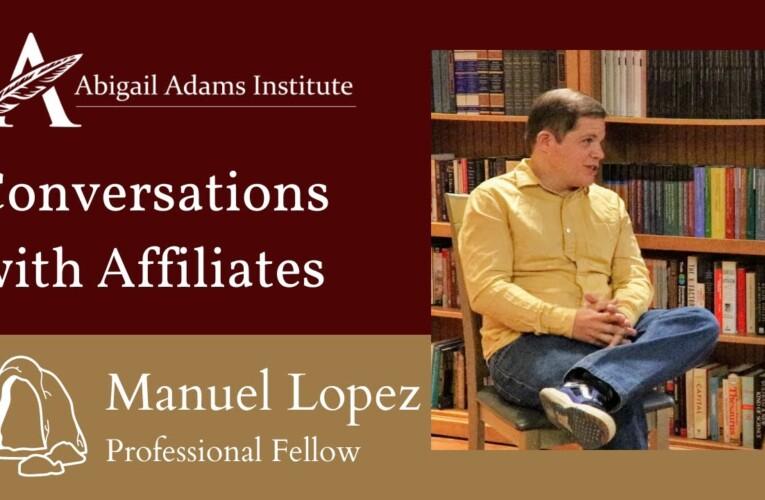 Conversations with Affiliates: Manuel Lopez