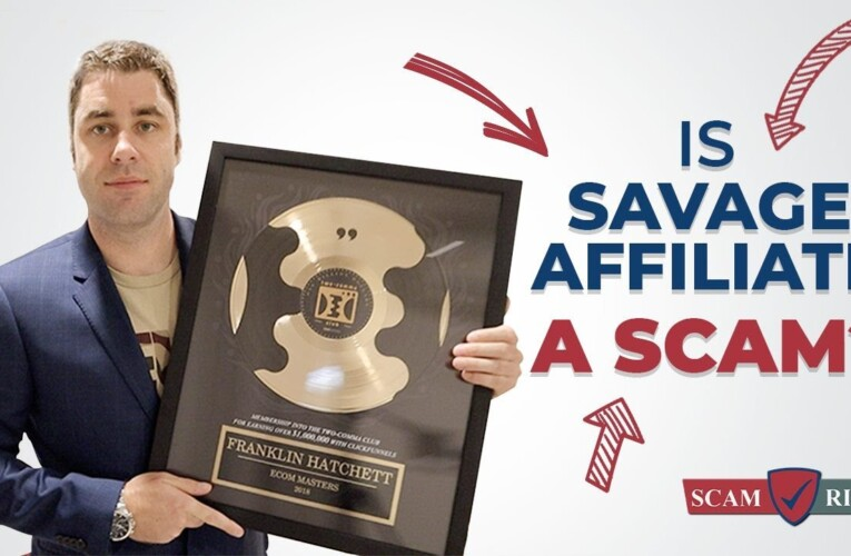 Is Savage Affiliates A Scam? How Franklin Hatchett – To Make Money Online 2021